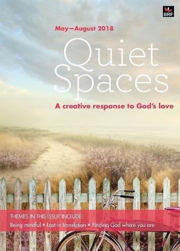 Quiet Spaces May-August 2018 By Sally Smith