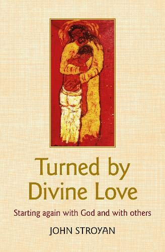 Turned by Divine Love By John Stroyan