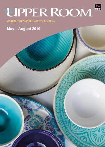 The Upper Room May-August 2019 By Edited by Susan Hibbins