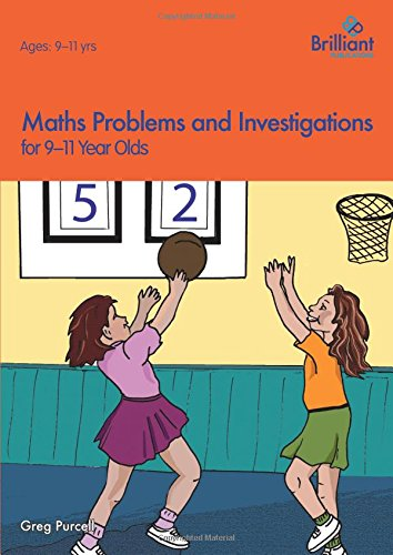 Maths Problems and Investigations, 9-11 Year Olds By Greg Purcell