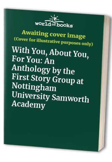 With You, About You, For You By Edited by Nicola Monaghan