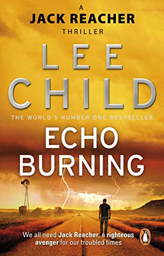 Echo Burning: (Jack Reacher 5) By Lee Child