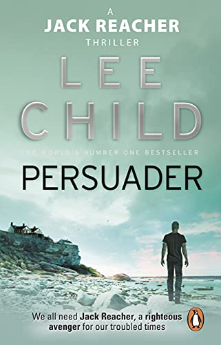 Persuader: (Jack Reacher 7) By Lee Child