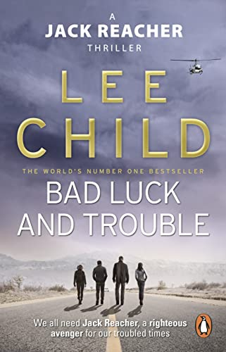 Bad Luck And Trouble: (Jack Reacher 11) By Lee Child