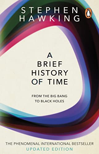 A Brief History Of Time: From Big Bang To Black Holes By Stephen Hawking (University of Cambridge)