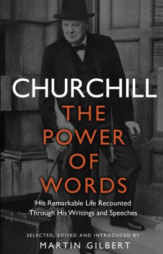 Churchill: The Power of Words by Winston Churchill