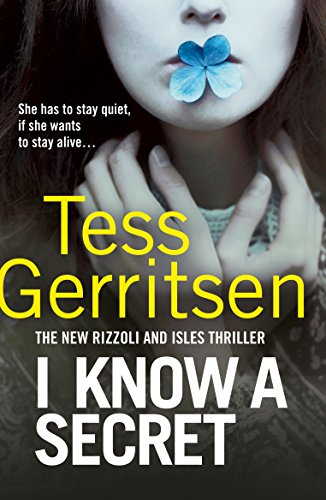 I Know a Secret: (Rizzoli & Isles 12) by Tess Gerritsen