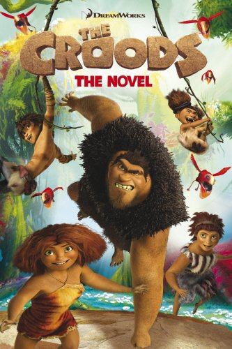 The Croods: the Novel By aa vv