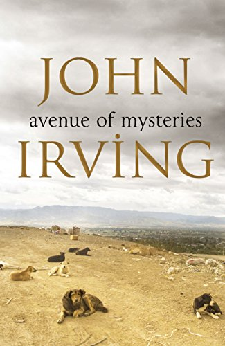 Avenue of Mysteries By John Irving