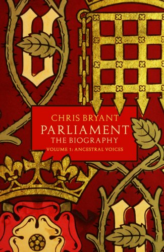 Parliament: The Biography: Volume 1: Ancestral Voices by Chris Bryant