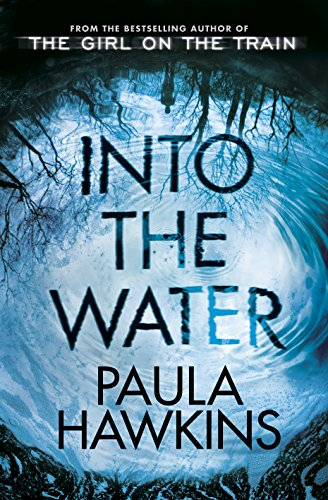 Into the Water: From the Bestselling Author of the Girl on the Train by Paula Hawkins