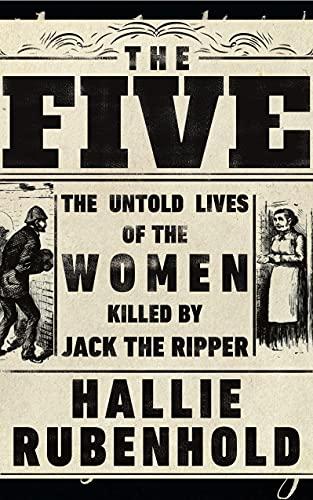 The Five von Hallie Rubenhold