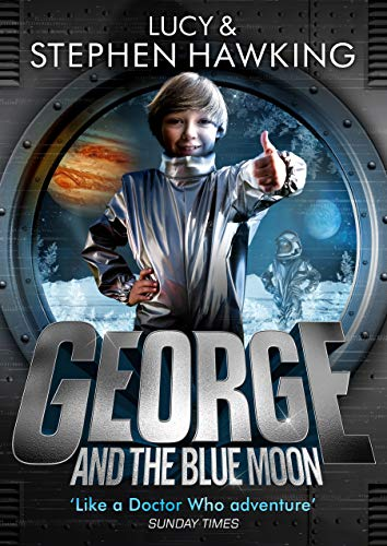 George and the Blue Moon By Stephen Hawking (University of Cambridge)
