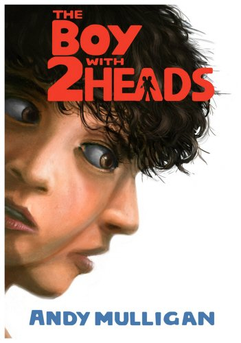 The Boy with Two Heads By Andy Mulligan