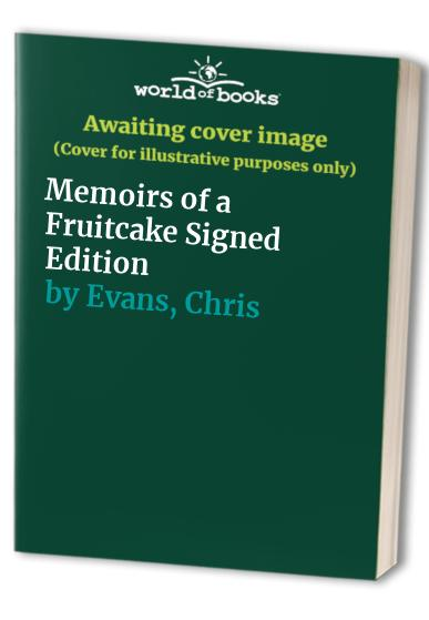 Memoirs of a Fruitcake Signed Edition By Chris Evans, Stackpole Military History Series Editor