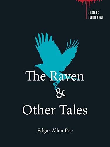 Raven & Other Tales: A Graphic Horror Novel By Edgar Allen Poe