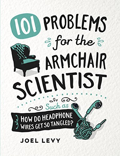 101 Problems for the Armchair Scientist By Joel Levy