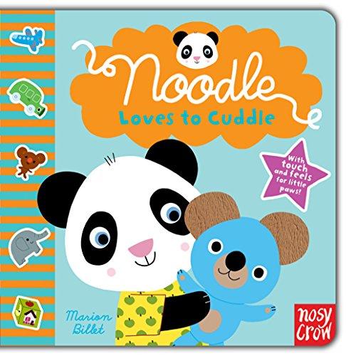 Noodle Loves to Cuddle By Marion Billet