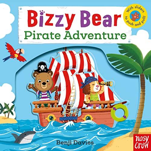 Bizzy Bear: Pirate Adventure! By Nosy Crow