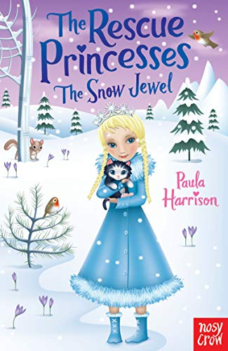 Rescue Princesses: The Snow Jewel (The Rescue Princesses) by Paula Harrison