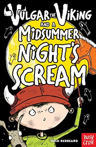 Vulgar the Viking and a Midsummer Night's Scream By Odin Redbeard
