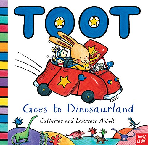 Toot Goes to Dinosaurland By Laurence Anholt
