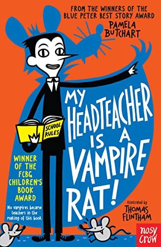 My Headteacher is a Vampire Rat By Pamela Butchart