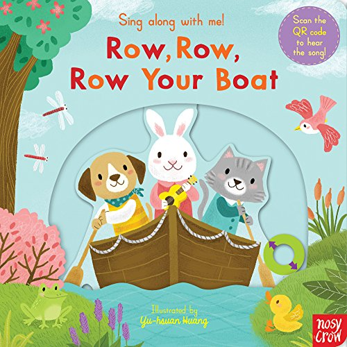 Sing Along With Me! Row, Row, Row Your Boat By Nosy Crow