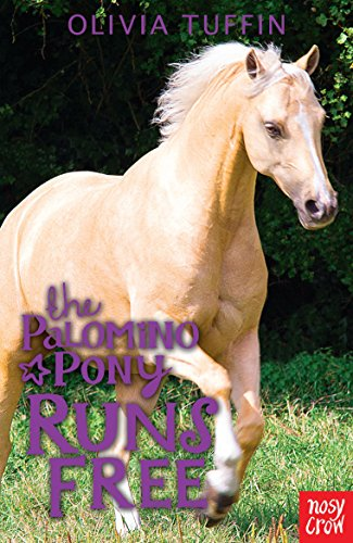 The Palomino Pony Runs Free By Olivia Tuffin