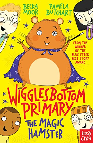 Wigglesbottom Primary: The Magic Hamster By Pamela Butchart