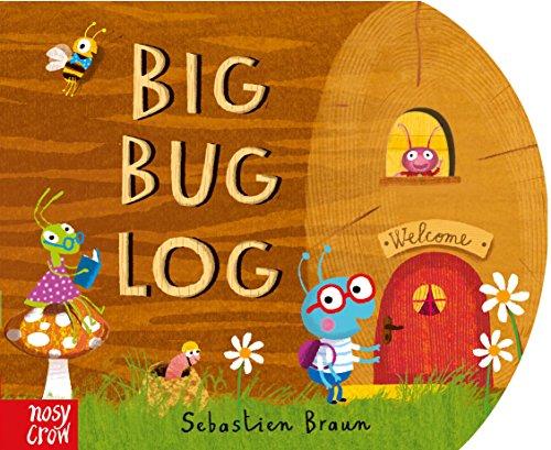 The Big Bug Log By Illustrated by Sebastien Braun