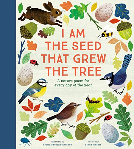 National Trust: I Am the Seed That Grew the Tree: A Nature Poem for Every Day of the Year (Poetry Collections) By Illustrated by Frann Preston-Gannon