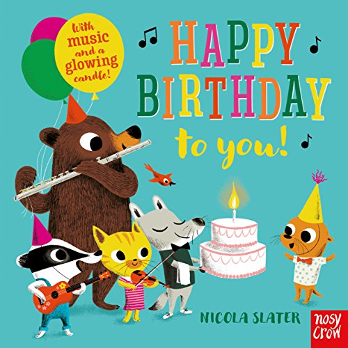 Happy Birthday to You! By Illustrated by Nicola Slater