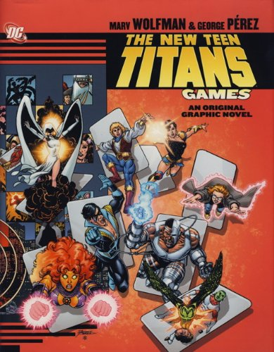 The New Teen Titans: Games by Marv Wolfman