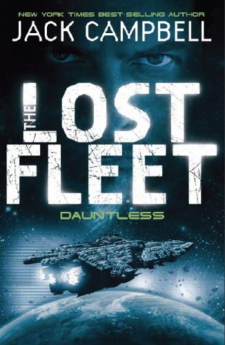 The Lost Fleet: Bk. 1: Dauntless by Jack Campbell