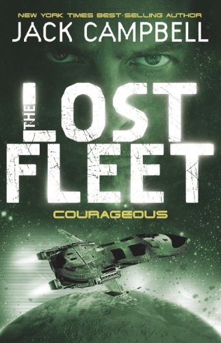 The Lost Fleet: Courageous Bk. 3 (Lost Fleet 3) By Jack Campbell