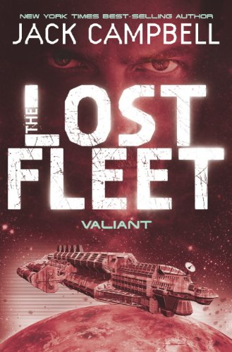 The Lost Fleet: Bk. 4: Valiant by Jack Campbell