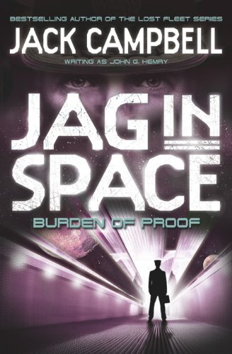 JAG in Space - Burden of Proof (Book 2) By Jack Campbell