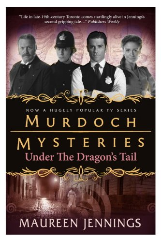 Murdoch Mysteries - Under the Dragon's Tail by Maureen Jennings