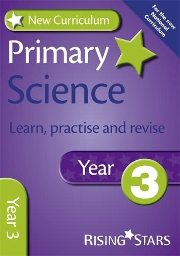 New Curriculum Primary Science Learn, Practise and Revise Year 3 By Alan Jarvis