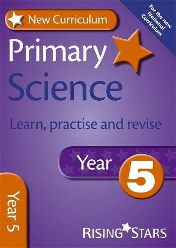 New Curriculum Primary Science Learn, Practise and Revise Year 5 By Alan Jarvis