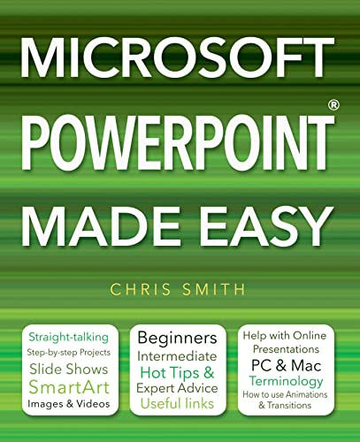 Microsoft Powerpoint Made Easy By Chris Smith