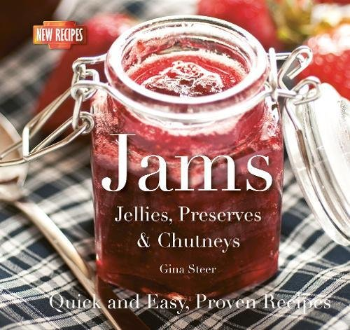 Jams: Jellies, Preserves & Chutneys by Gina Steer