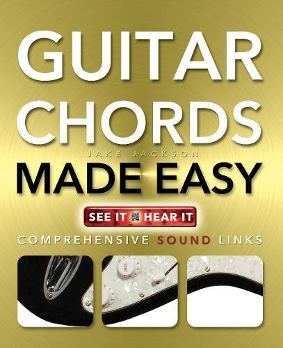 Guitar Chords Made Easy By Jake Jackson
