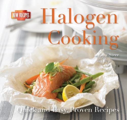Halogen Cooking: Quick and Easy Recipes by Gina Steer