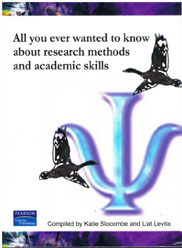 All You Ever Wanted To Know About Research Methods and Academic Skills By Liat Levita
