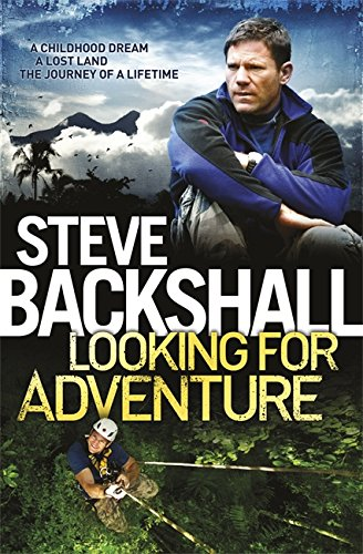 Looking for Adventure By Steve Backshall