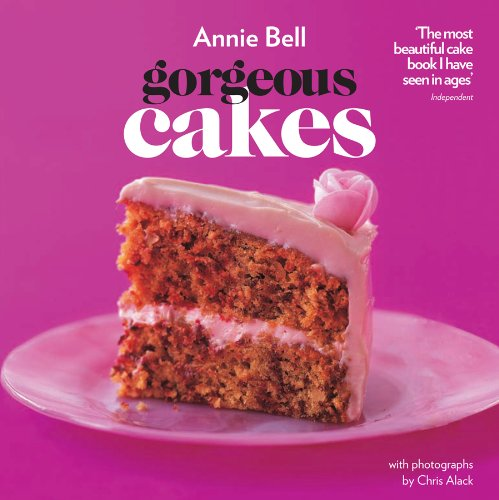 Gorgeous Cakes: Beautiful Baking Made Easy by Annie Bell