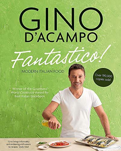 Fantastico!: Modern Italian Food by Gino D'Acampo