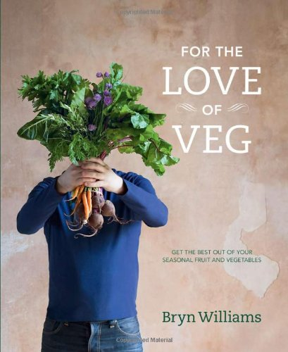 For the Love of Veg By Bryn Williams